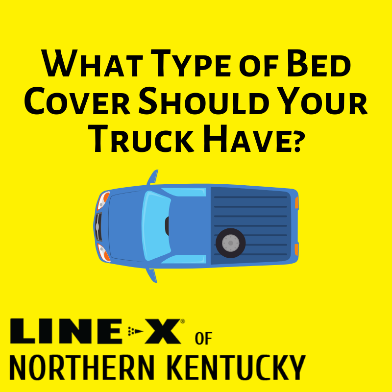 What Type of Bed Cover Should Your Truck Have?